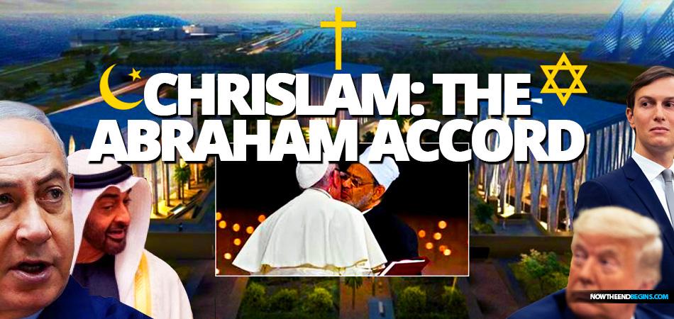 chrislam-abraham-accord-vatican-trump-israel-uae-abu-dhabi-one-world-religion