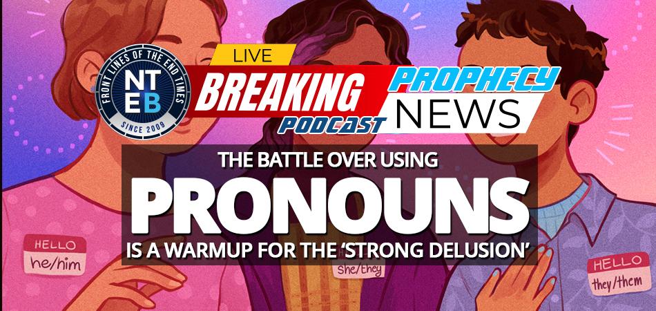 transgender-binary-pronouns-spiritual-battle-lgbtq-strong-delusion-antichrist-end-times