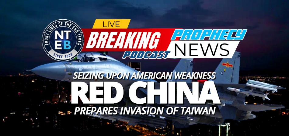 sensing-america-weakness-communist-china-prepares-invasion-of-taiwan